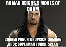 Samoan Memes - roman reigns 5 moves of doom corner punch dropkick samoan drop