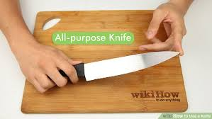 Kitchen Knives Wiki How To Use A Knife With Pictures Wikihow