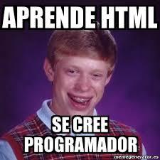 Meme Html - meme bad luck brian aprende html se cree programador 16700612