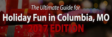 guide to holidays the ultimate guide to in columbia mo 2017 edition