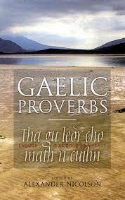 Scottish Love Quotes by Amazon Com Gaelic Proverbs Tha Gu Leor Cho Math Ri Cuilm Enough