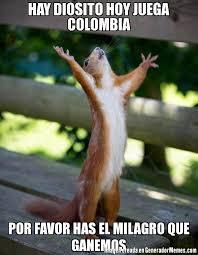 imagenes chistosas hoy juega colombia hay diosito hoy juega colombia por favor has el milagro que ganemos