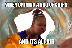 What Is Air Meme - aww man there s some chips in my bag of air by oreon meme center