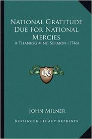 national gratitude due for national mercies a thanksgiving sermon