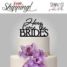 mrs and mrs cake topper same wedding here come the brides wedding cake topper