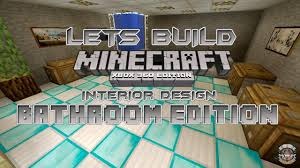 Minecraft Bathroom Designs Lets Build Minecraft Xbox 360 Edition Interior Design Bathroom