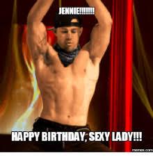 Sexy Happy Birthday Meme - jennie happy birthday sexy lady memescom sexy ladies