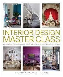 home design books 2016 interior design master class u2013 publication date october 2016