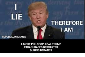 Philosophical Memes - lie therefore am republican memes a more philosophical trump
