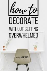 how to decorate without getting overwhelmed 10 simple steps