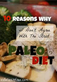10 reasons why i don u0027t agree with a strict paleo diet vitalivesfree