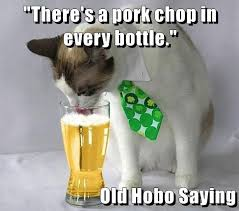 Hobo Memes - there s a pork chop in every bottle old hobo saying lolcats