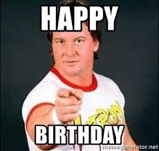 Roddy Piper Meme - happy birthday roddy piper birthday meme generator