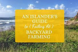 an islander u0027s guide to failing at backyard farming women who