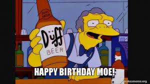 Moe Meme - happy birthday moe make a meme