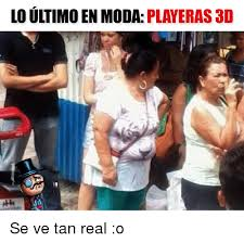 3d Meme - lo ultimo en moda playeras 3d se ve tan real o meme on me me