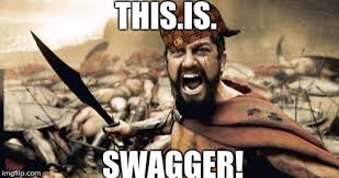 Swagger Meme - sparta leonidas meme imgflip