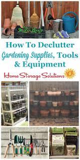 how to declutter gardening supplies tools u0026 equipment