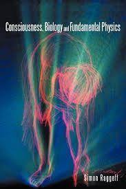 consciousness biology and fundamental physics book quantum mind
