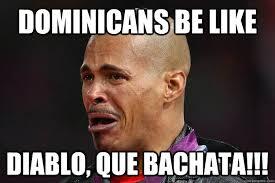 Funny Dominican Memes - dominicans memes quickmeme