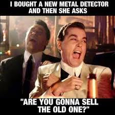Metal Detector Meme - guide to selecting a salt beach salt water detector friendly