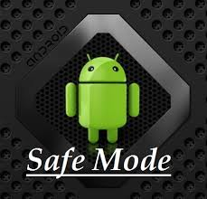 android mode safe mode in android how does it work jeg sons