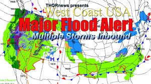 West Coast Usa Map by Major Flood Alert West Coast Usa Several Storms Inbound