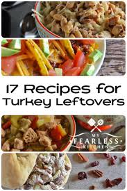 recipe for thanksgiving leftovers 17 recipes for turkey leftovers my fearless kitchen