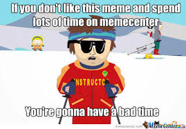 You Re Gonna Have A Bad Time Meme - you re gona have a bad time memes best collection of funny you re