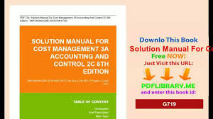 solution manual for cost management accounting and control 6th