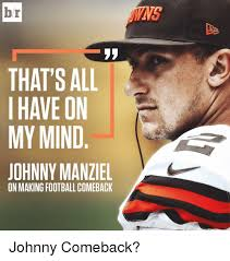 Johnny Manziel Meme - br that s all i have on my mind johnny manziel on making football