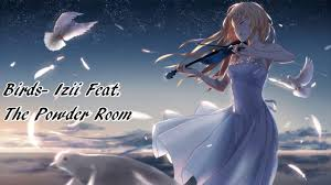 The Powder Room Birds Nightcore Izii Ft The Powder Room Youtube