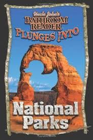 Uncle John Bathroom Reader Uncle John U0027s Bathroom Reader Plunges Into National Parks By
