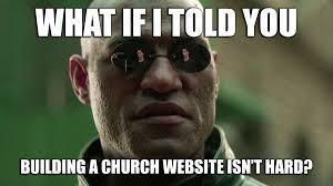 Website Meme - top church website struggles all churches face meme edition