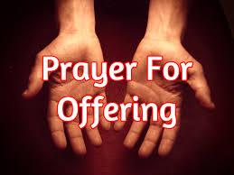 prayer for offering at church offering prayer