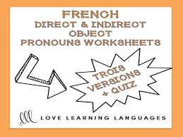 gcse french french direct and indirect object pronouns worksheets