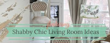 Shabby Chic Living Room Accessories by Shabby Chic Small Living Room Decorating Decor That U0027s Comfortable