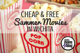 cheap u0026 free summer movies in wichita