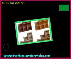 Building Wood Shelf Unit by How To Build Wood Shelf Unit 113018 Woodworking Plans And