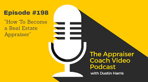 the appraiser coach video podcast 198 how to become a real