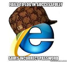 Browser Meme - scumbag web browser memes quickmeme