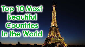 top 10 most beautiful countries in the world 2017 top 10