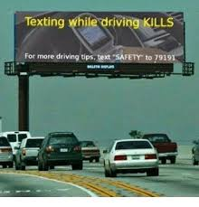 Texting And Driving Meme - texting while driving kills for more driving tips text safety to