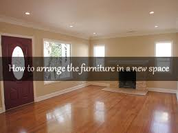 How To Arrange How To Arrange The Furniture In A New Space