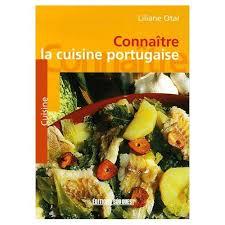 livre de cuisine portugaise connaître la cuisine portugaise de liliane otal priceminister