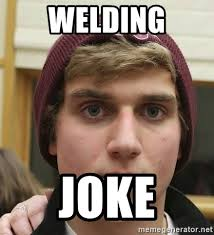 Welding Meme - welding joke not amused charles guy meme meme generator