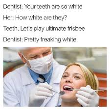 Ultimate Frisbee Memes - dopl3r com memes dentist your teeth are so white her how white