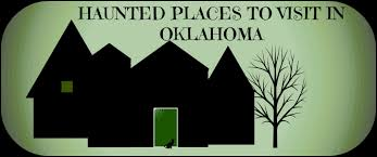 haunted places to visit in oklahoma exemplore
