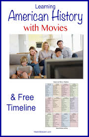 learning american history through movies u0026 free timeline heart