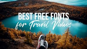 travel videos images Best fonts for travel videos 2018 free download jpg